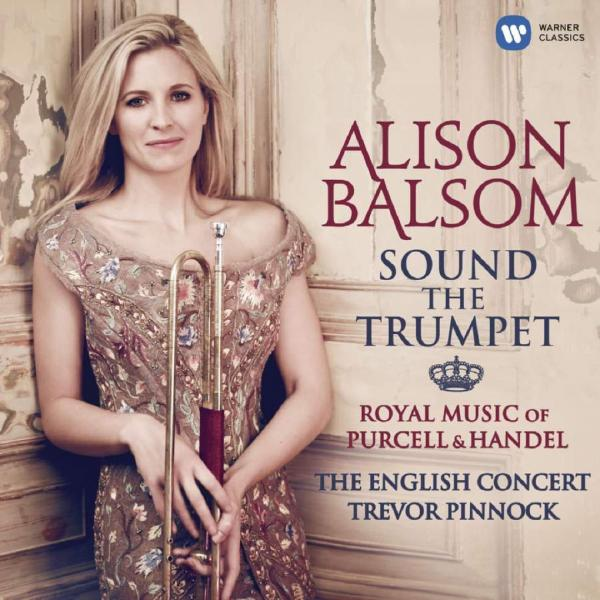 Alison Balsom - Sound The Trumpet Royal Music Of Purcell Handel (2 LP)