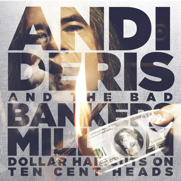 Andi Deris - Million Dollar Haircuts On Ten Cent Heads