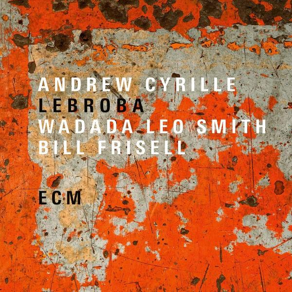 Andrew Cyrille Andrew Cyrille, Wadada Leo Smith Bill Frisell - Lebroba недорого