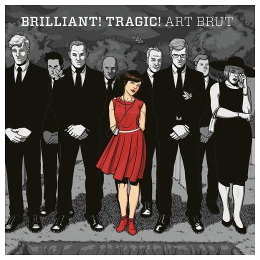 Art Brut Art Brut - Brilliant Tragic (180 Gr)