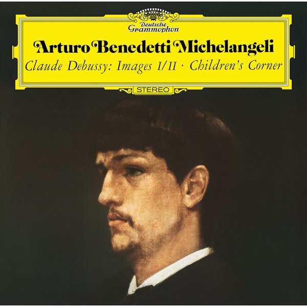 Debussy DebussyArturo Benedetti Michelangeli - : Images Book 1 2; Childrens Corner