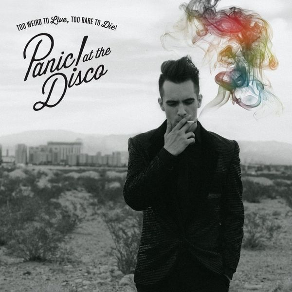 Panic! At The Disco Panic! At The Disco - Too Weird To Live, Too Rare To Die!