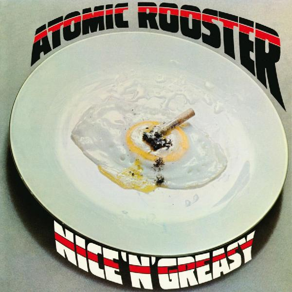 Atomic Rooster - Nice n Greasy