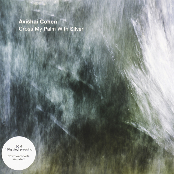 Avishai Cohen Avishai Cohen Quartet - Cross My Palm With Silver (180 Gr) tony cohen свитер
