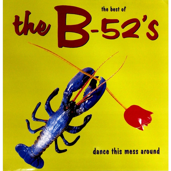 B-52S B-52S - Dance This Mess Around - Best Of quelle b c best connections 7680