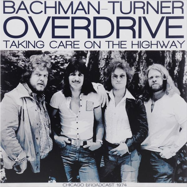 Bachman-turner Overdrive Bachman-turner Overdrive - Taking Care On The Highway (2 LP) bachman turner overdrive bachman turner overdrive not fragile four wheel drive