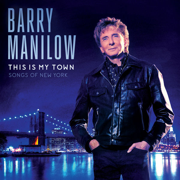 Barry Manilow Barry Manilow - This Is My Town: Songs Of New York sebastian barry secret scripture