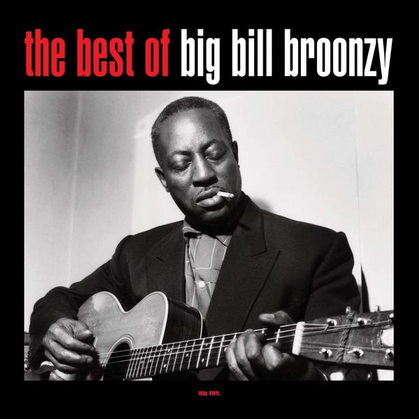 Big Bill Broonzy - The Best Of (180 Gr)