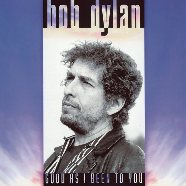 Bob Dylan - Good As I Have Been To You (180 Gr)