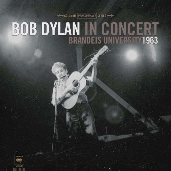 Bob Dylan Bob Dylan - In Concert: Brandeis University 1963 (180 Gr) виниловая пластинка cd bob dylan shadows in the night