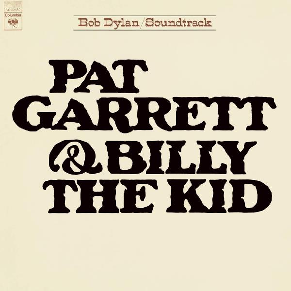 Bob Dylan - Pat Garrett Billy The Kid