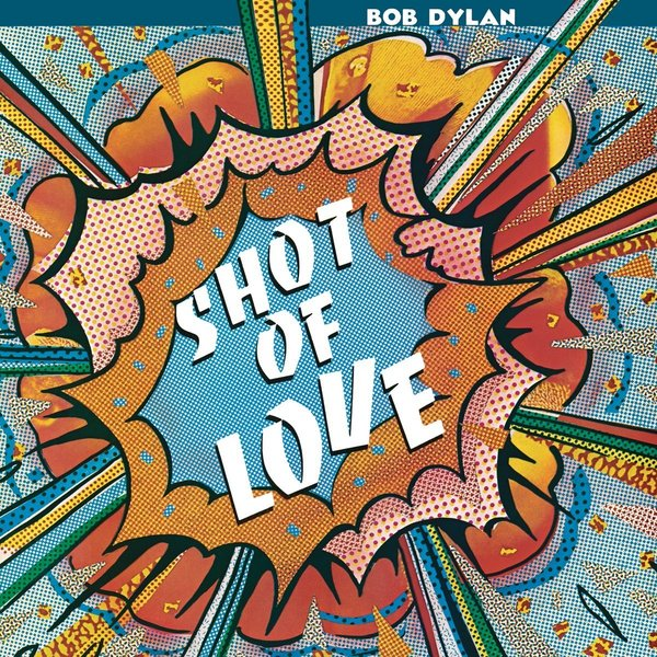 Bob Dylan Bob Dylan - Shot Of Love dylan moran bournemouth