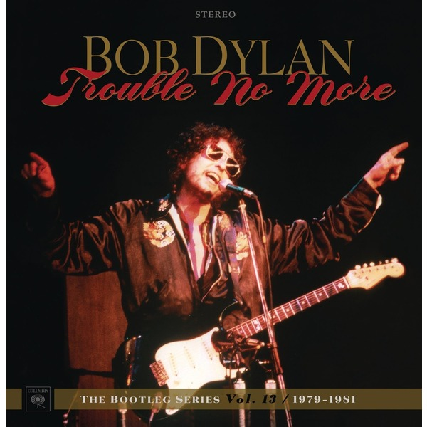 Bob Dylan Bob Dylan - Trouble No More: The Bootleg Series Vol. 13 / 1979-1981 (4 Lp+2 Cd) cd bob dylan the bootleg series volumes 1 3 rare unreleased 1961 1991