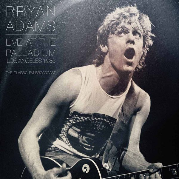 Bryan Adams Bryan Adams - Live At The Palladium Los Angeles 1985 (2 LP) bryan adams tel aviv