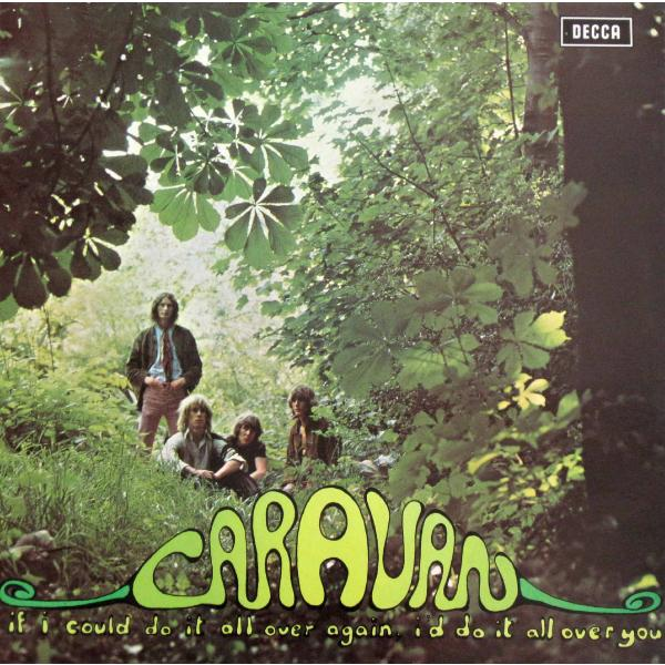Caravan - If I Could Do It All Over Again, Id You