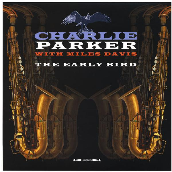 Charlie Parker Parker, Miles Davis - The Early Bird