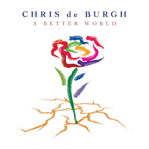 Chris De Burgh Chris De Burgh - A Better World (2 LP) крис де бург chris de burgh far beyond these castle walls