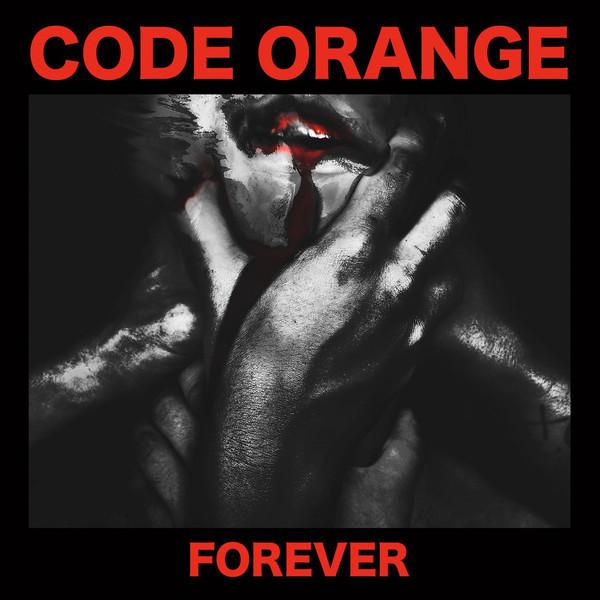 Code Orange Code Orange - Forever code orange code orange forever
