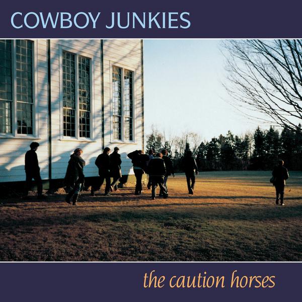 Cowboy Junkies Cowboy Junkies - The Caution Horses (2 Lp, 180 Gr)
