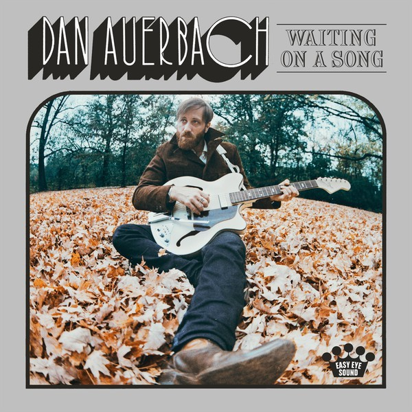 Dan Auerbach Dan Auerbach - Waiting On A Song dan