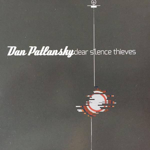 Dan Patlansky Dan Patlansky - Dear Silence Thieves цена и фото