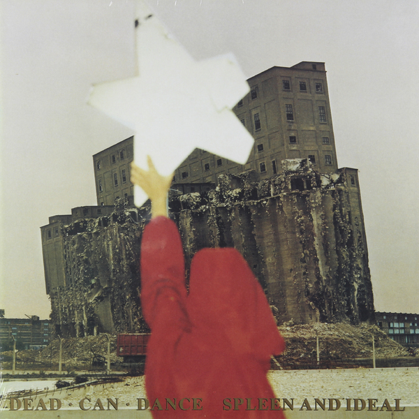Dead Can Dance Dead Can Dance - Spleen And Ideal dead famous