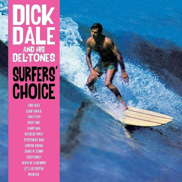 Dick Dale And His Del-tones - Surfers Choice (180 Gr)