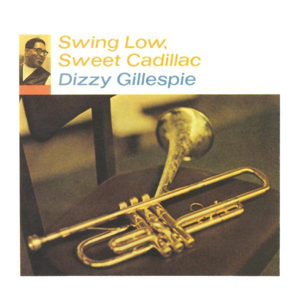 Dizzy Gillespie Dizzy Gillespie - Swing Low, Sweet Cadillac автомобильное зеркало cool dizzy 4 3