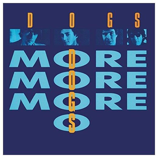 DOGS DOGS - More More More dogs dogs more more more