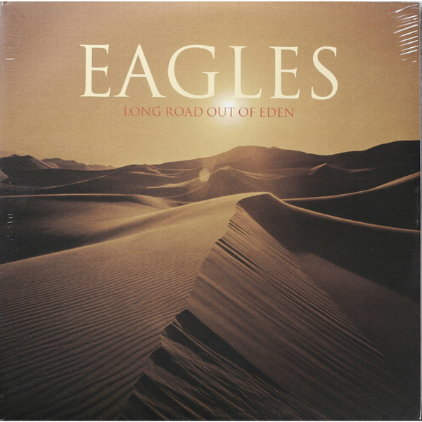 Eagles Eagles - Long Road Out Of Eden (2 LP) виниловая пластинка eagles the long run 1 lp