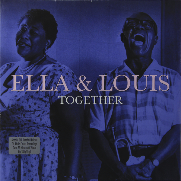Ella Fitzgerald   Louis Armstrong Ella Fitzgerald   Louis Armstrong - Together (2 Lp, 180 Gr) louis armstrong and duke ellington the great reunion lp