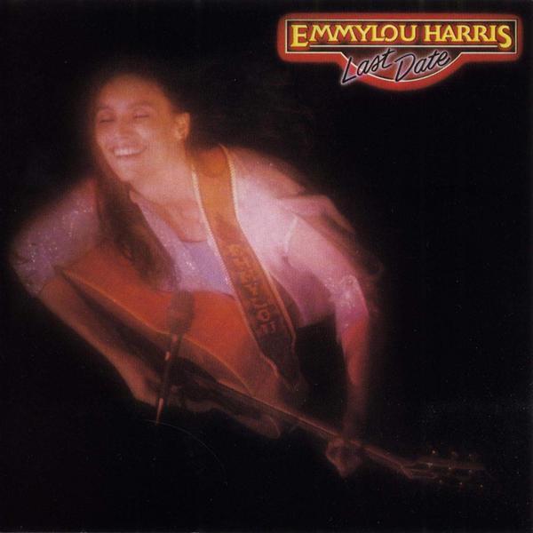 Emmylou Harris - Last Date