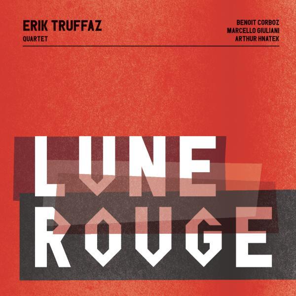 Erik Truffaz Erik Truffaz - Lune Rouge (2 LP) erik tohvri kaksikelu isbn 9789949983308