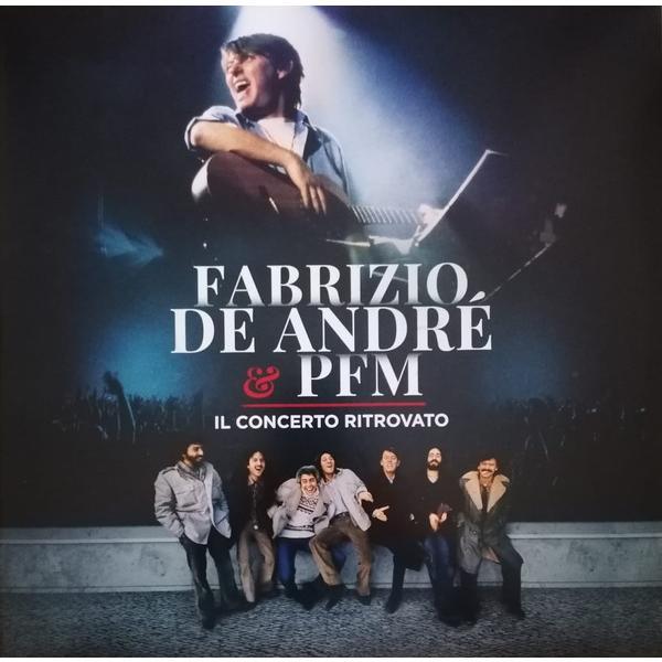 Fabrizio De Andre Fabrizio De Andre Pfm - Il Concerto Ritrovato (2 Lp, 180 Gr)