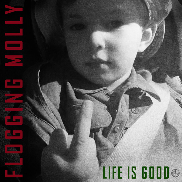 Flogging Molly Flogging Molly - Life Is Good molly rice silent masquerade