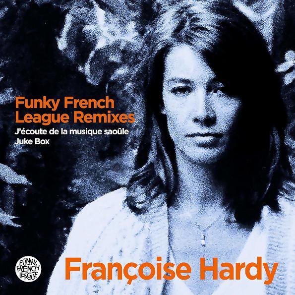 Francoise Hardy Funky French League - Jecoute De La Musique Saoule