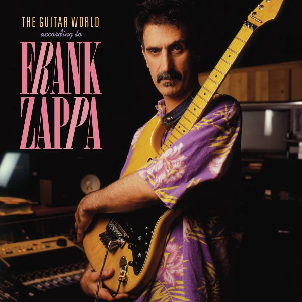 Фото - Frank Zappa Frank Zappa - The Guitar World According frank zappa freak out