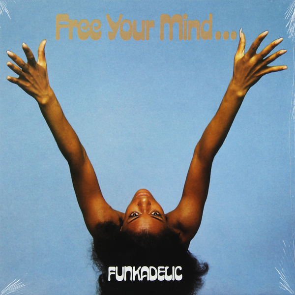 Funkadelic Funkadelic - Free Your Mind Your Ass Will Follow funkadelic funkadelic the electric spanking of war babies lp