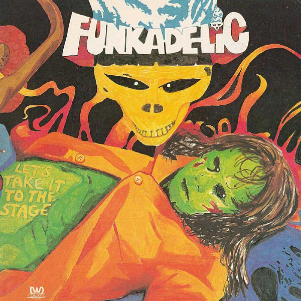 Funkadelic Funkadelic - Let's Take It To The Stage funkadelic funkadelic the electric spanking of war babies lp