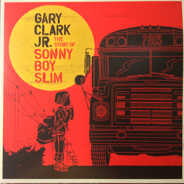 Gary Clark Jr. Gary Clark Jr. - The Story Of Sonny Boy Slim (2 LP) dinosaur jr dinosaur jr i bet on sky lp