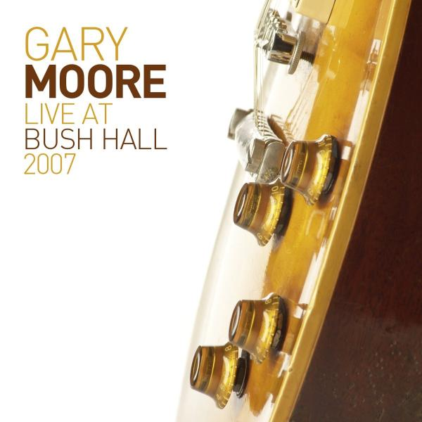 Gary Moore Gary Moore - Live At Bush Hall (2 LP)