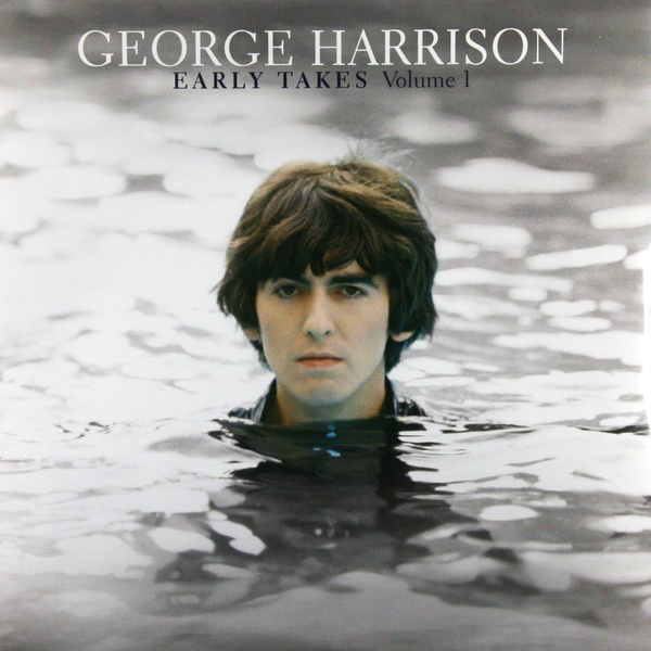 George Harrison George Harrison - Early Takes Vol.1 george harrison george harrison george harrison