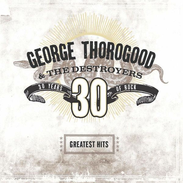 George Thorogood - Greatest Hits: 30 Years Of Rock (2 LP)