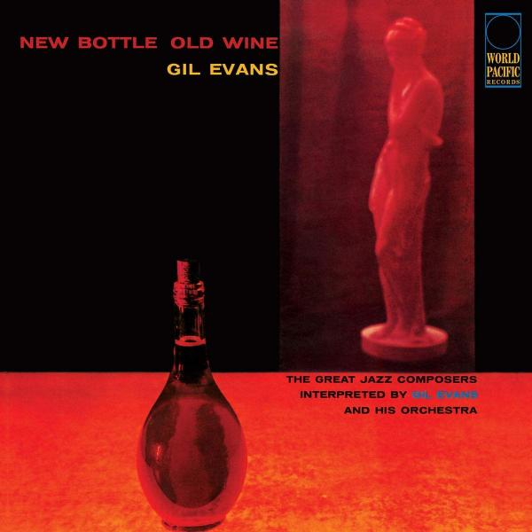 Gil Evans Gil Evans - New Bottle, Old Wine gilberto gil les incontournables