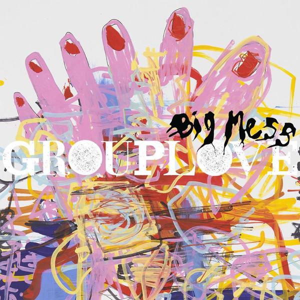 Grouplove Grouplove - Big Mess фото