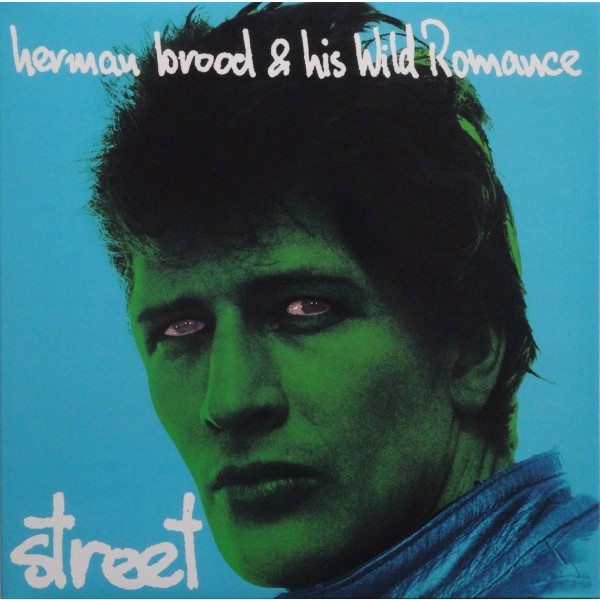 Herman Brood   His Wild Romance Herman Brood   His Wild Romance - Street (180 Gr) herman