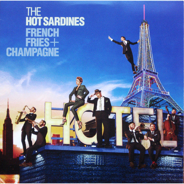 Hot Sardines Hot Sardines - French Fries Champagne пуф french fries