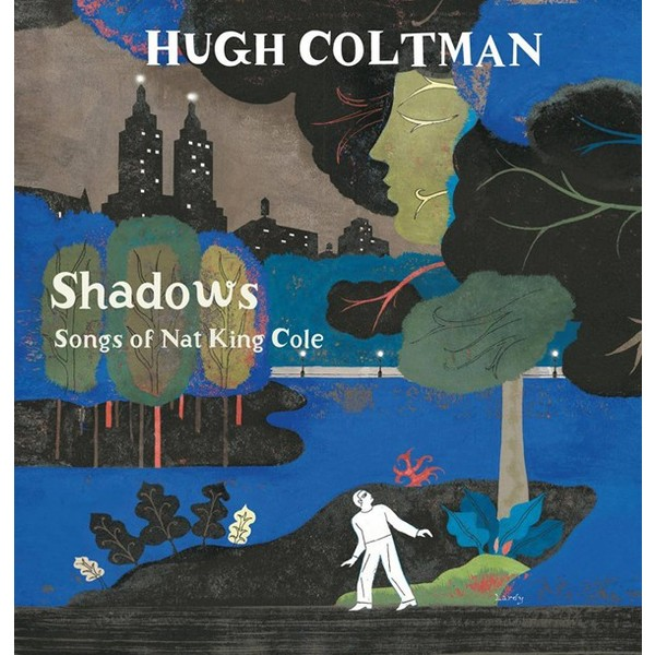 Hugh Coltman - Shadows Songs Of Nat King Cole