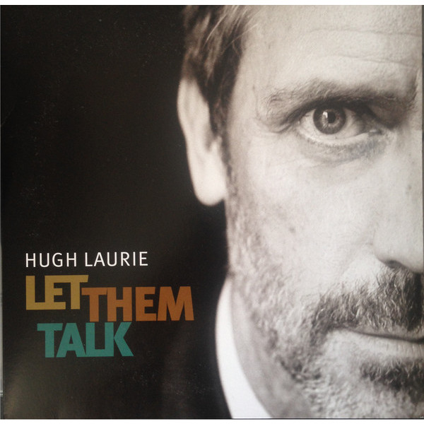 Hugh Laurie Hugh Laurie - Let Them Talk (2 LP) cd hugh laurie let them talk