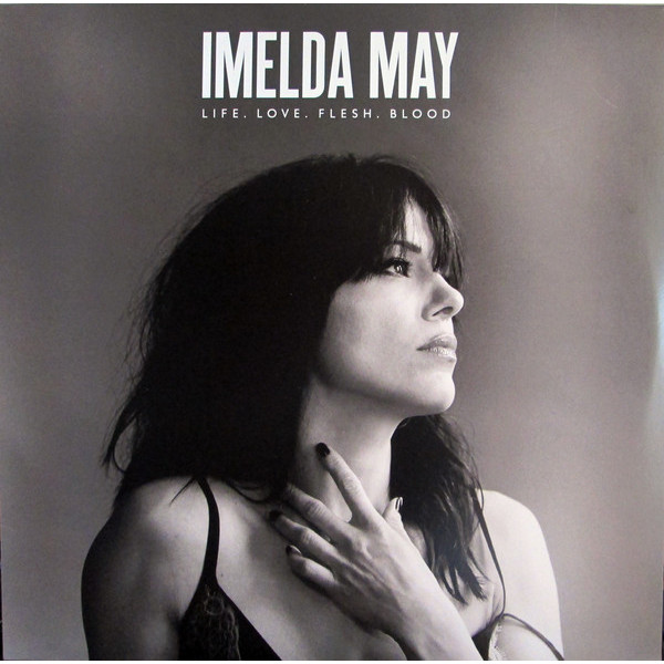 Imelda May Imelda May - Life, Love, Flesh, Blood cy may hair средняя часть 22 22 22 с 22